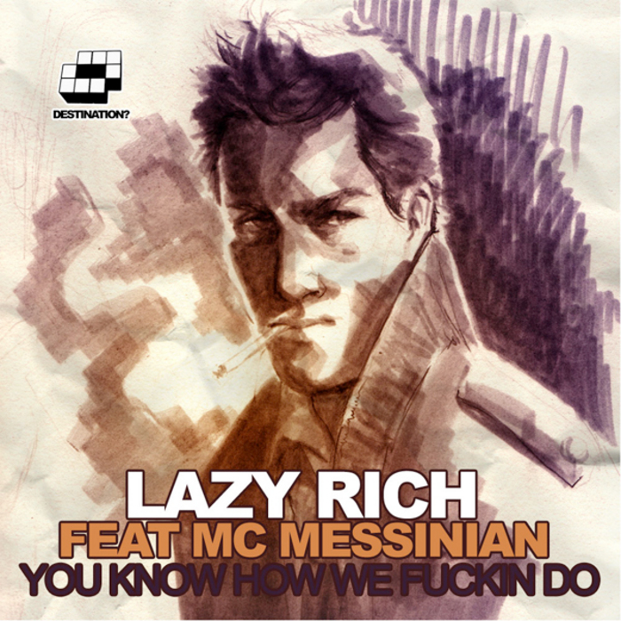 LAZY RICH/MESSINIAN - You Know How We Fucking Do