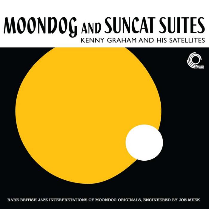 GRAHAM, Kenny & HIS SATELLITES - Moondog & Suncat Suites