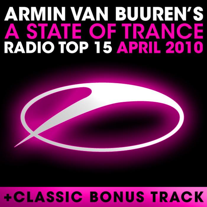 VAN BUUREN, Armin/VARIOUS - A State Of Trance Radio Top 15 April 2010