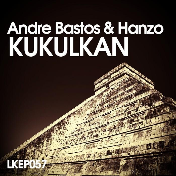 BASTOS, Andre/HANZO - Kukulkan EP