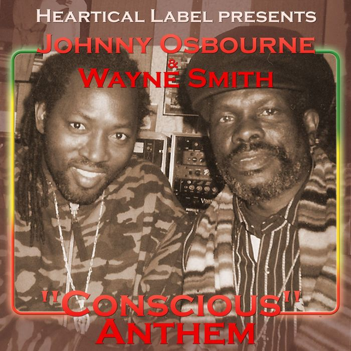JOHNNY OSBOURNE/WAYNE SMITH/BDF - Conscious Anthem