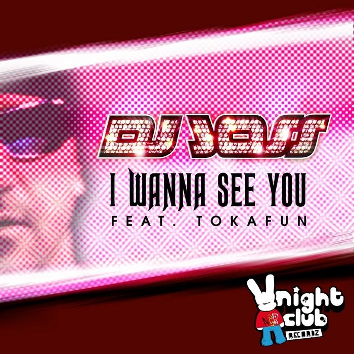 I Wanna See You Paroles – DJ JOSS (ft. TOKAFUN) – GreatSong