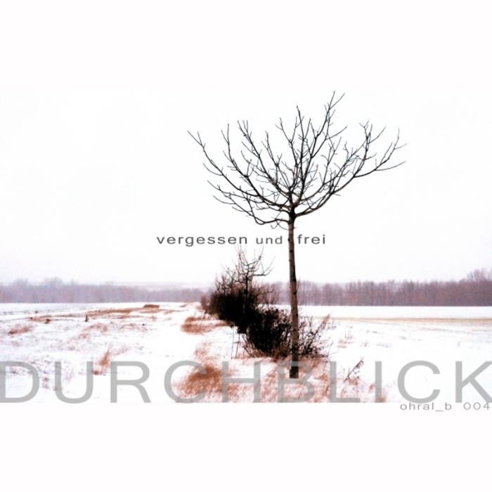 DURCHBLICK - Vergessen Und Frei