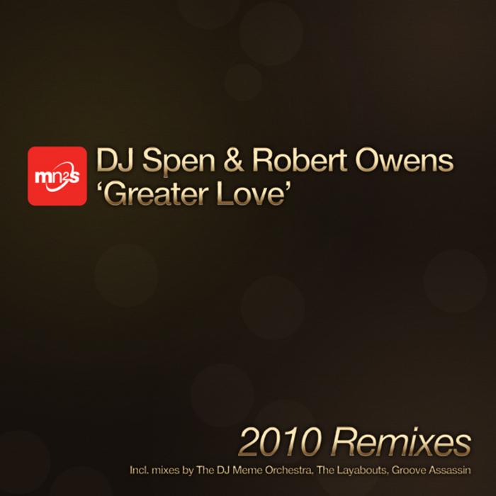 DJ SPEN/ROBERT OWENS - A Greater Love (2010 mixes)