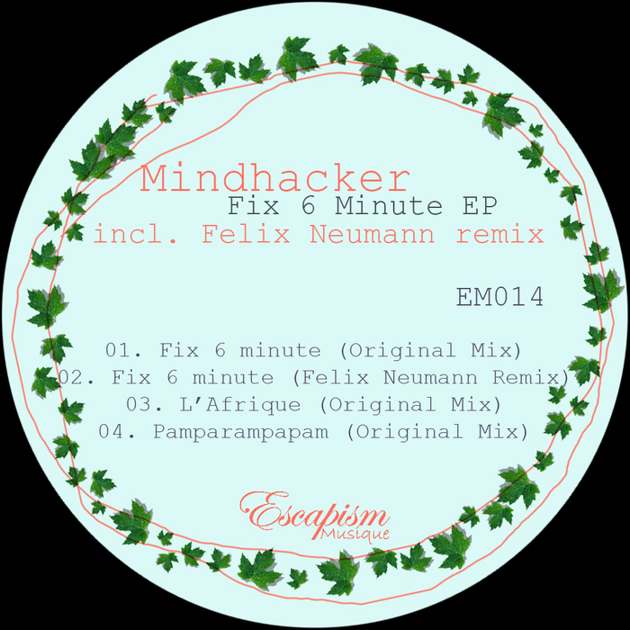 MINDHACKER - Fix 6 Minute EP
