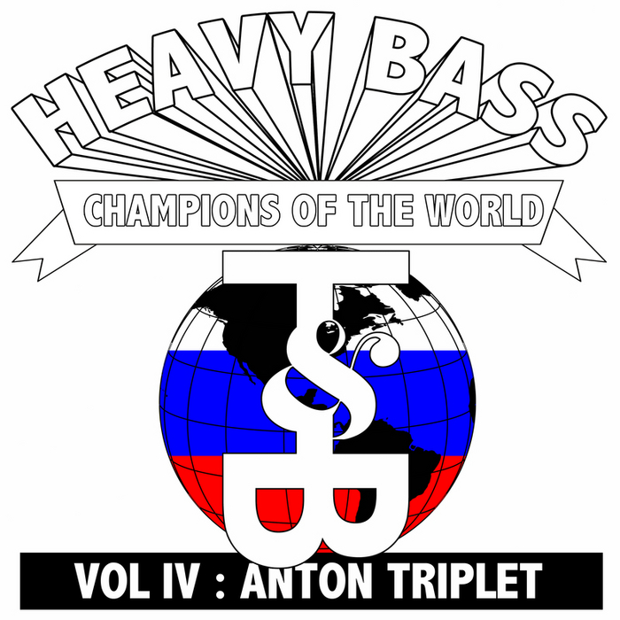 TRIPLET, Anton - Heavy Bass Champions Of The World Vol IV