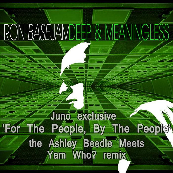 BASEJAM, Ron - Deep & Meaningless (remixes)