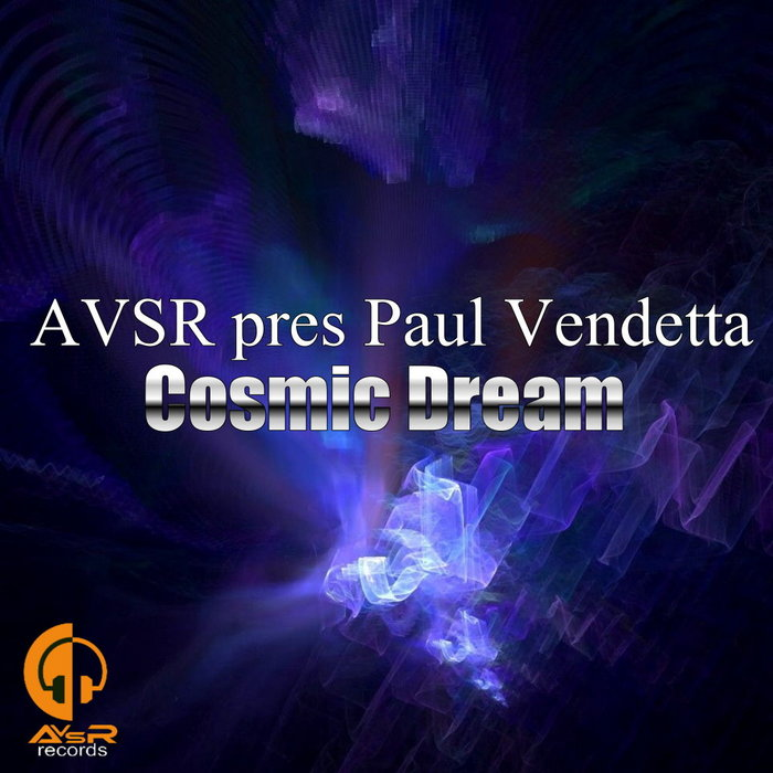 AVSR presents PAUL VENDETTA - Cosmic Dream