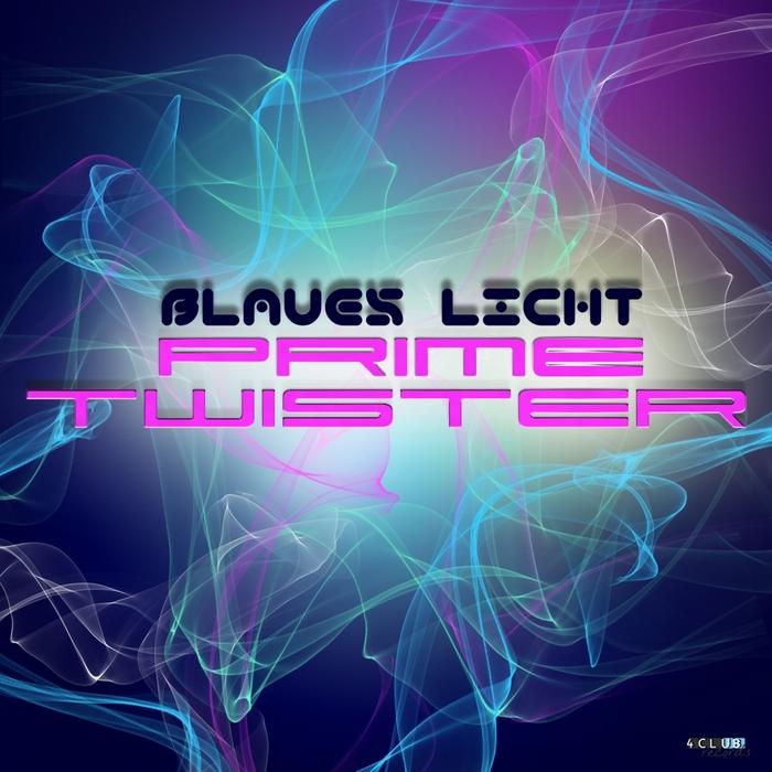 BLAUES LICHT - Prime Twister EP