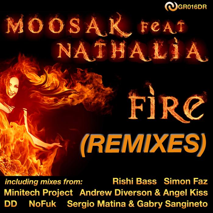 MOOSAK feat NATHALIA - Fire (remixes)