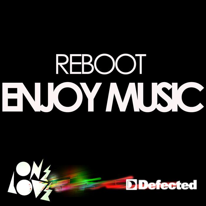 REBOOT - Enjoy Music (Remix)