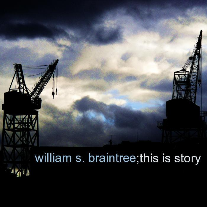 BRAINTREE, William S - This Is Story