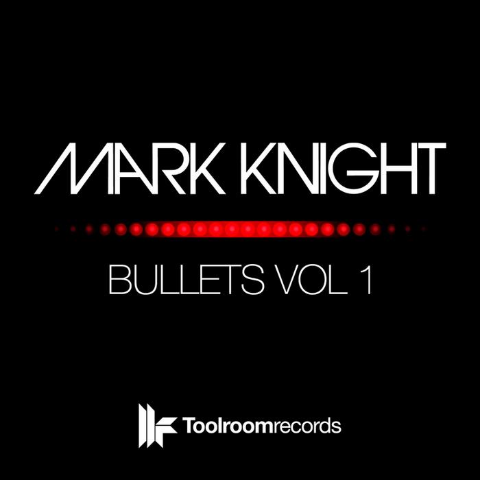 MARK KNIGHT - Bullets Vol 1