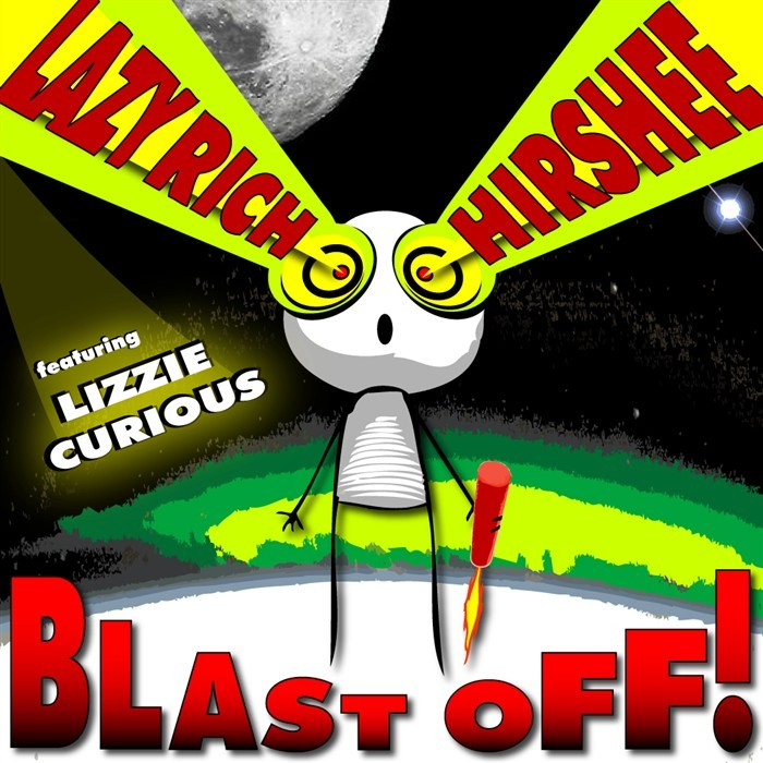 LAZY RICH/HIRSHEE feat LIZZIE CURIOUS - Blast Off!