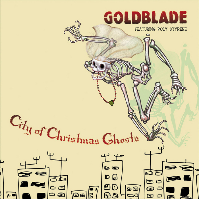 GOLDBLADE feat POLY STYRENE - City Of Christmas Ghosts
