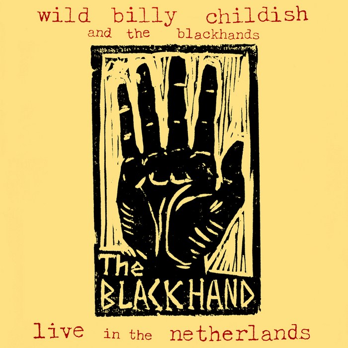 WILD BILLY CHILDISH & THE BLACKHANDS - Live In The Netherlands