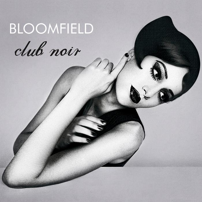 BLOOMFIELD - Club Noir