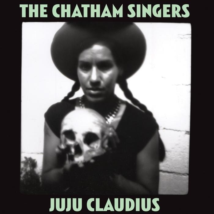 CHATHAM SINGERS, The - Juju Claudius