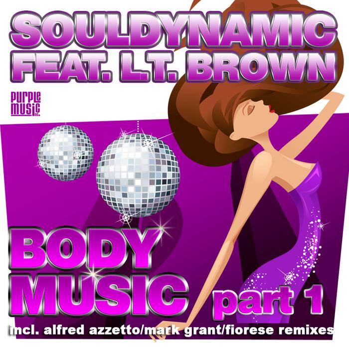 SOULDYNAMIC feat LT BROWN - Body Music (Part 1)