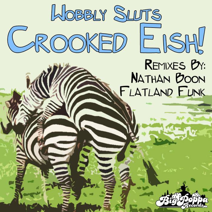 WOBBLY SLUTS - Crooked Eish EP