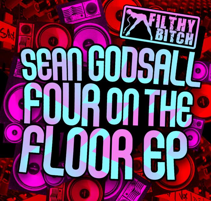 GODSALL, Sean - Four On The Floor EP