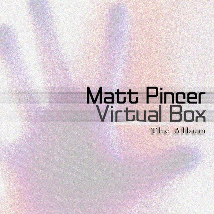 PINCER, Matt - Virtual Box: The Album