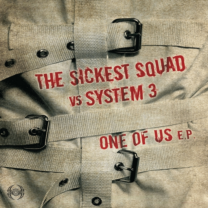 SICKEST SQUAD, The vs SYSTEM 3 - One Of Us EP
