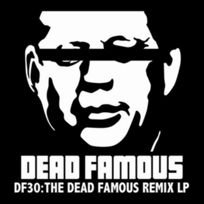 VARIOUS - The Dead Famous Remix LP