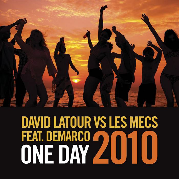 LATOUR, David vs LES MECS feat DEMARCO - One Day (2010 remix package)