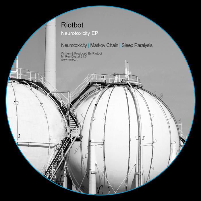 RIOTBOT - Neurotoxicity EP