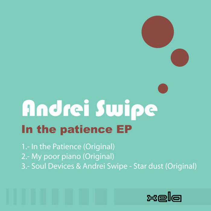 SWIPE, Andrei - In The Patience EP