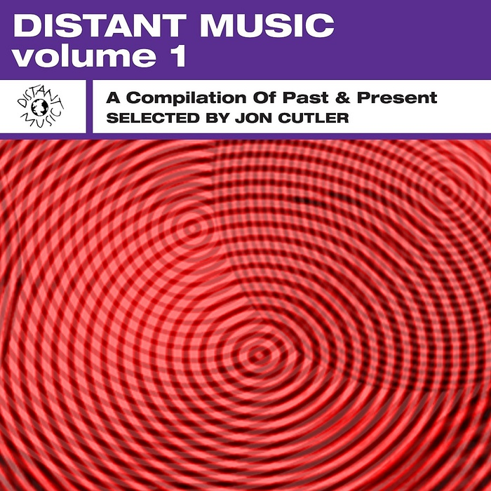 CUTLER, Jon/VARIOUS - Distant Music: Vol 1 (A Compilation Of Past & Present)