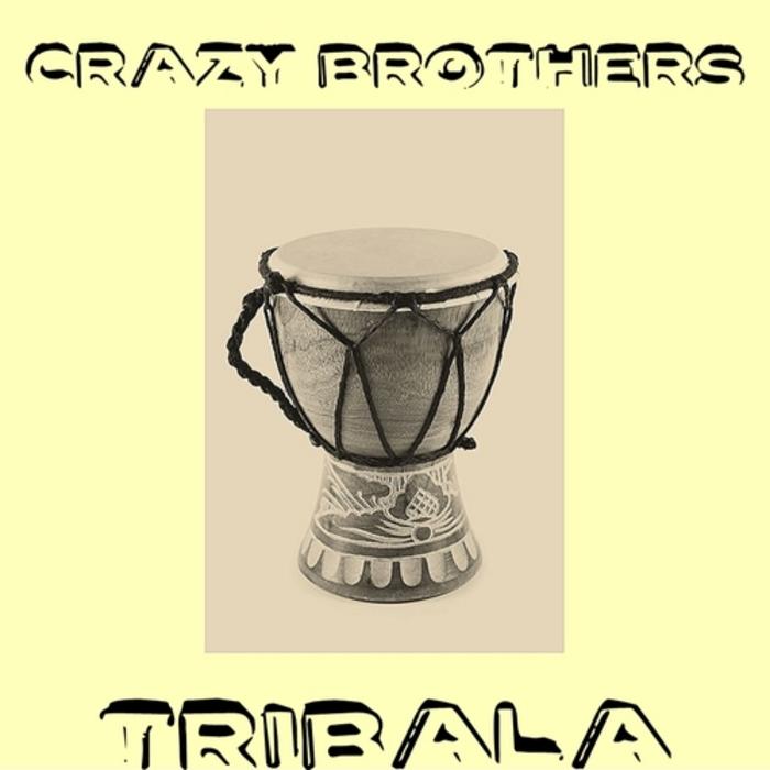 CRAZY BROTHERS - Tribala