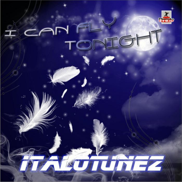 ITALO TUNEZ - I Can Fly Tonight