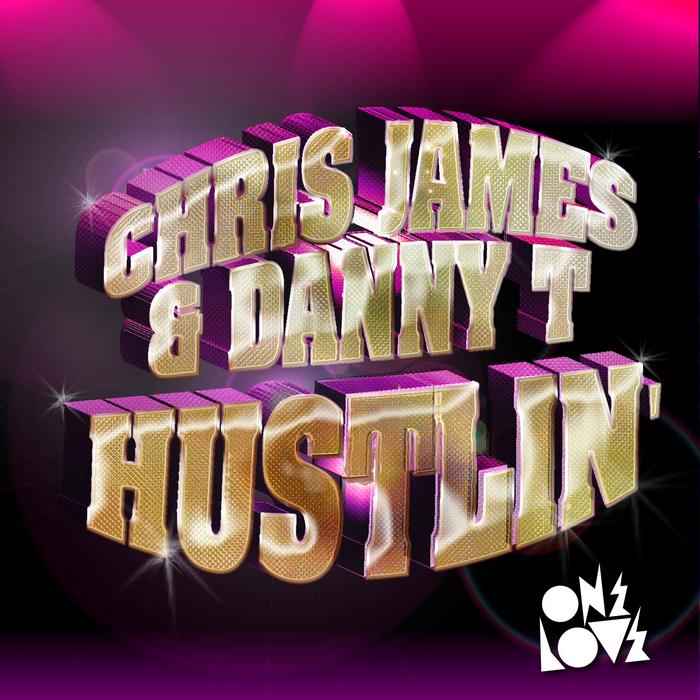 JAMES, Chris/DANNY T - Hustlin