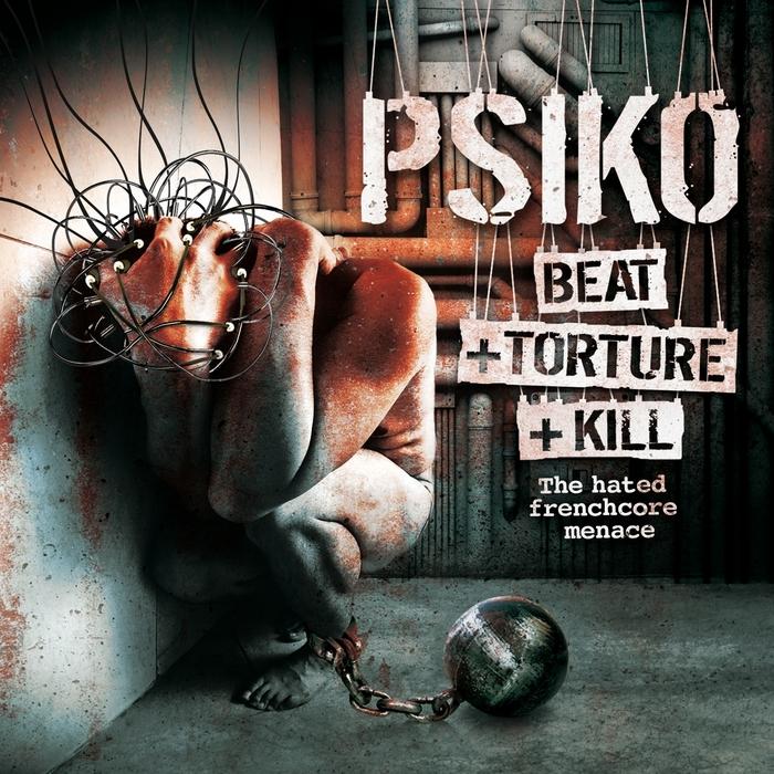 PSIKO - Beat + Torture + Kill