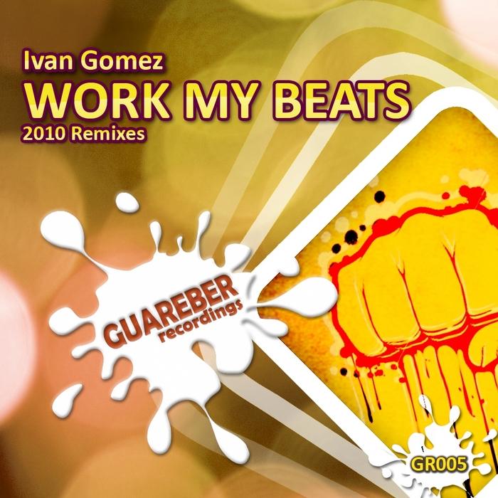 GOMEZ, Ivan - Work My Beats 2010