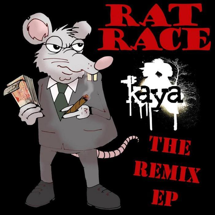 KAYA - Rat Race: The Remix EP