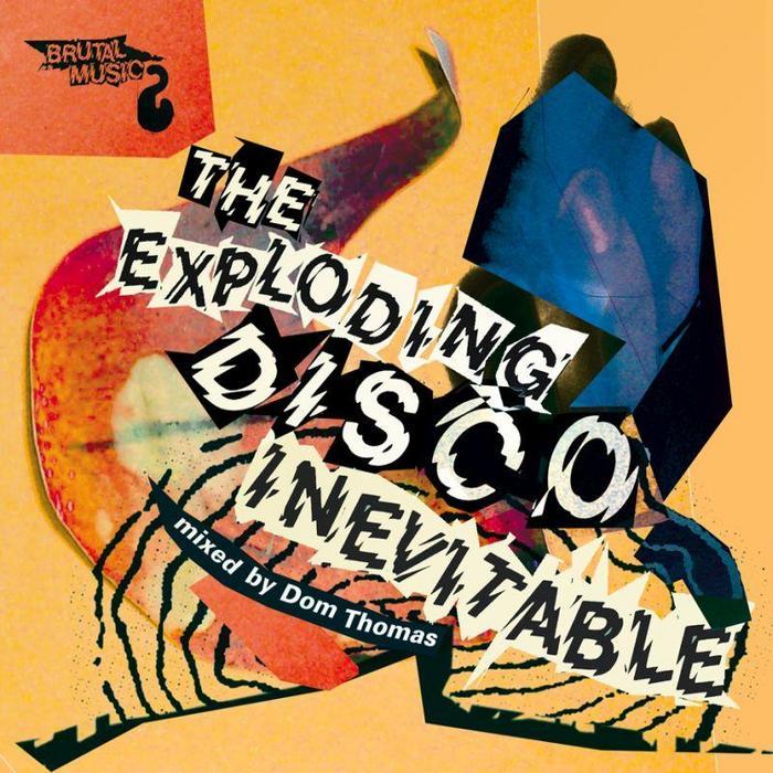 THOMAS, Dom - Exploding Disco Inevitable
