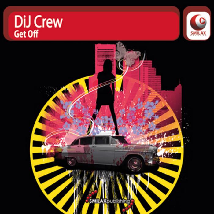 DIJ CREW - Get Off