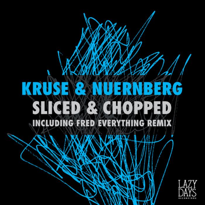 KRUSE & NUERNBERG - Sliced & Chopped