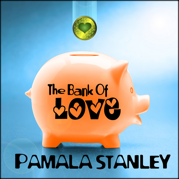 STANLEY, Pamala - The Bank Of Love