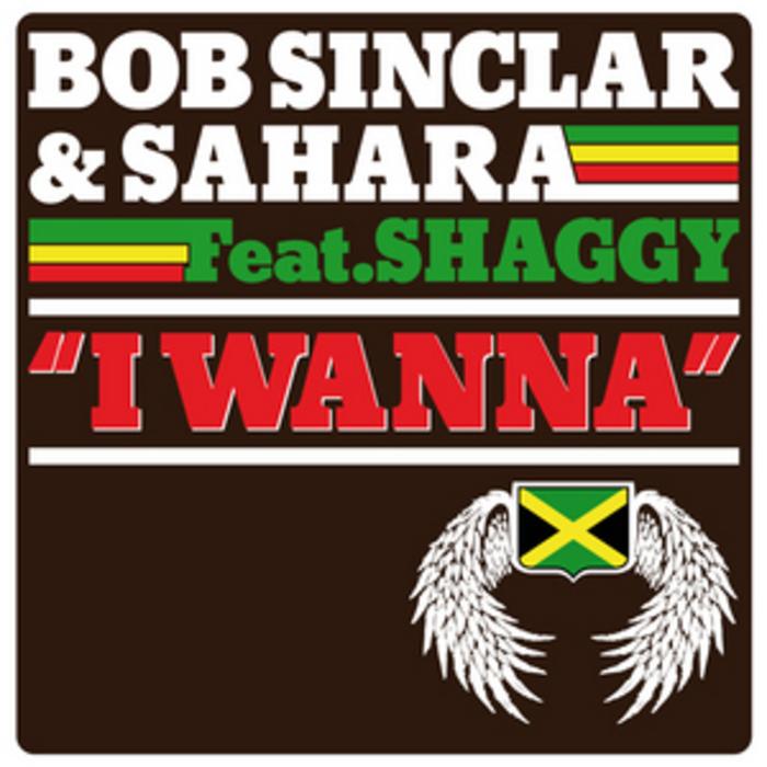 SINCLAR, Bob/SAHARA feat SHAGGY - I Wanna