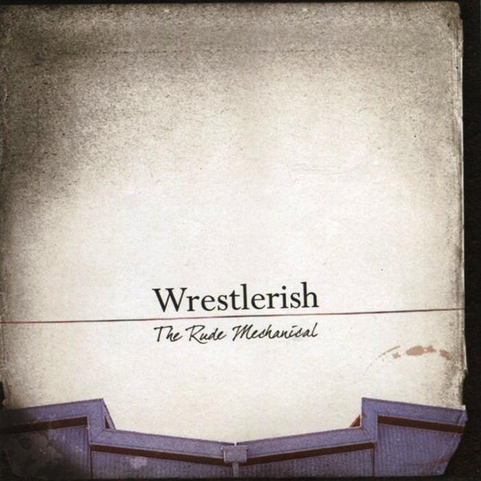 WRESTLERISH - The Rude Mechanical