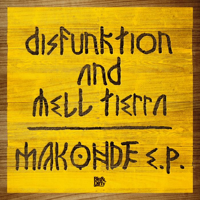DISFUNKTION/MELL TIERRA - Makonde EP