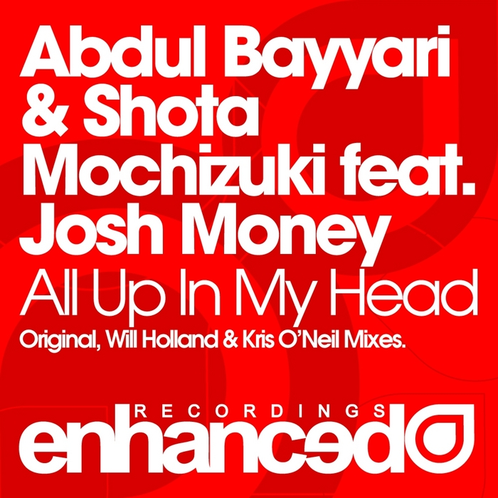 BAYYARI, Abdul/SHOTA MOCHIZUKI feat JOSH MONEY - All Up In My Head