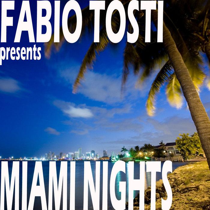 TOSTI, Fabio - Miami Nights EP