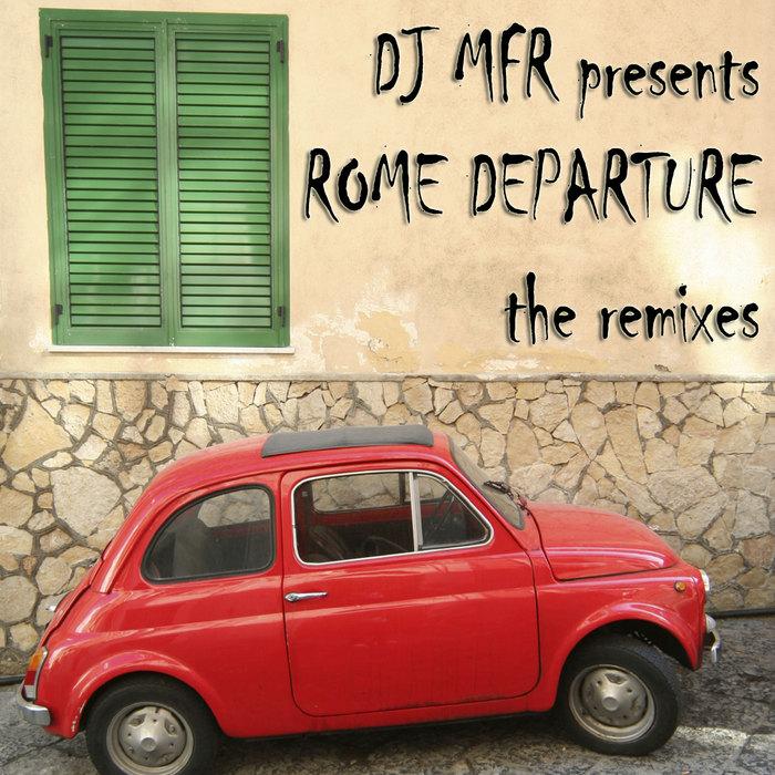 DJ MFR - Rome Departure
