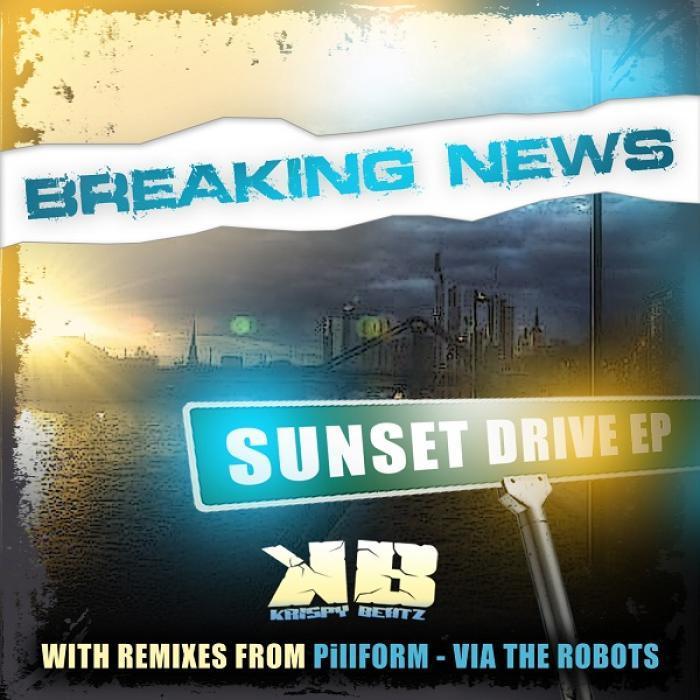 BREAKING NEWS - Sunset Drive EP