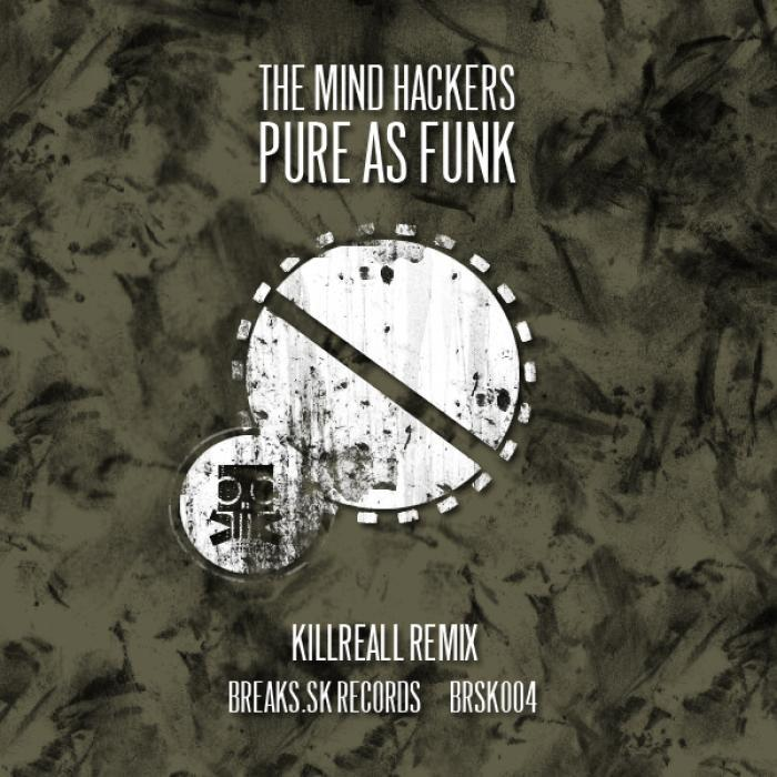 MIND HACKERS, The - Pure As Funk